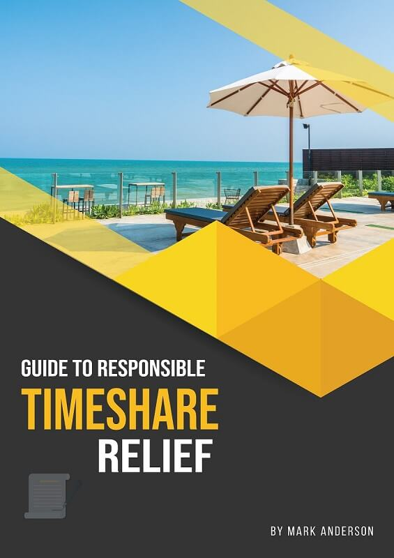 Guide To Responsible Timeshare Relief© By Mark Anderson
